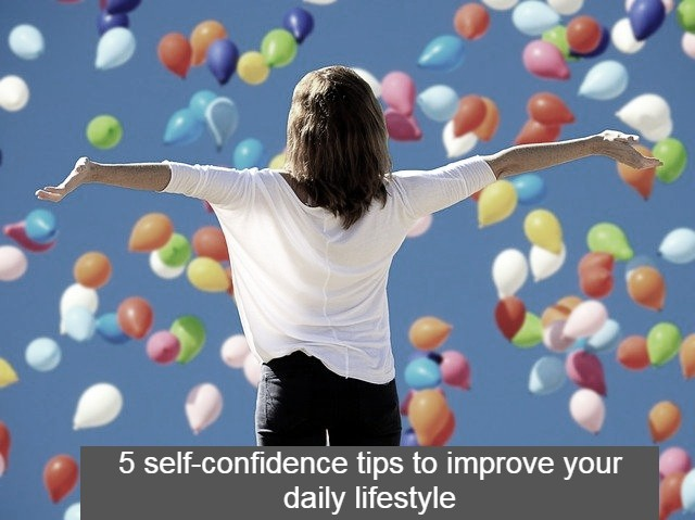 5 self-confidence tips to improve your daily lifestyle