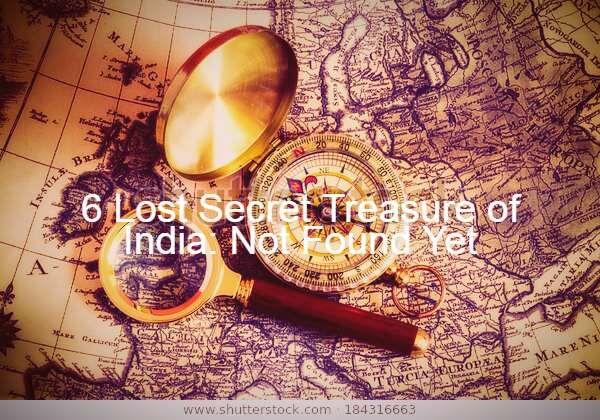 6 Lost Secret Treasure of India Not Found Yet