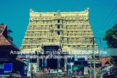 Analysis Of The Mysterious Last Door Of The Padmanabhaswamy Temple