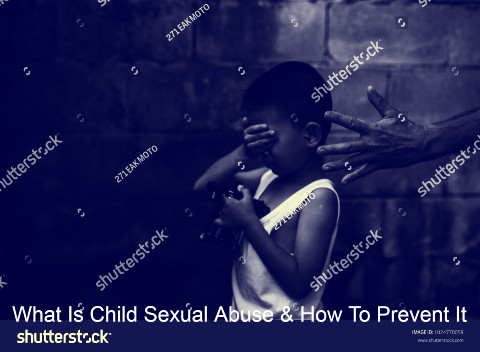 What Is Child Sexual Abuse & How To Prevent It