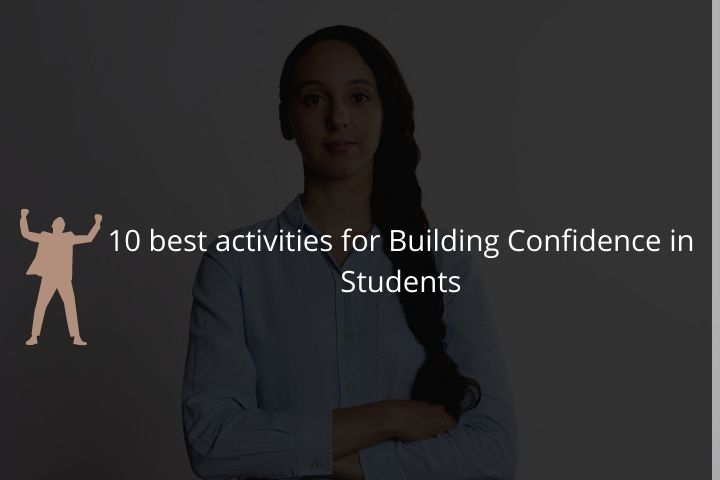 10 best activities for Building Confidence in Students