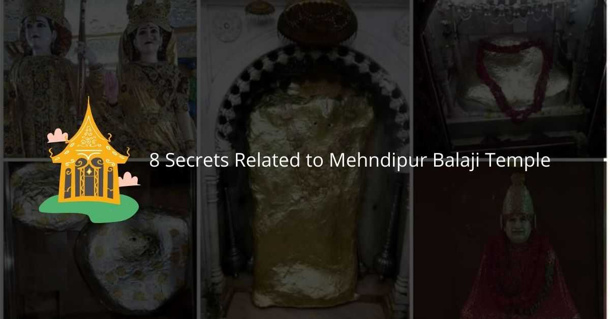 8 Secrets Related to Mehndipur Balaji Temple
