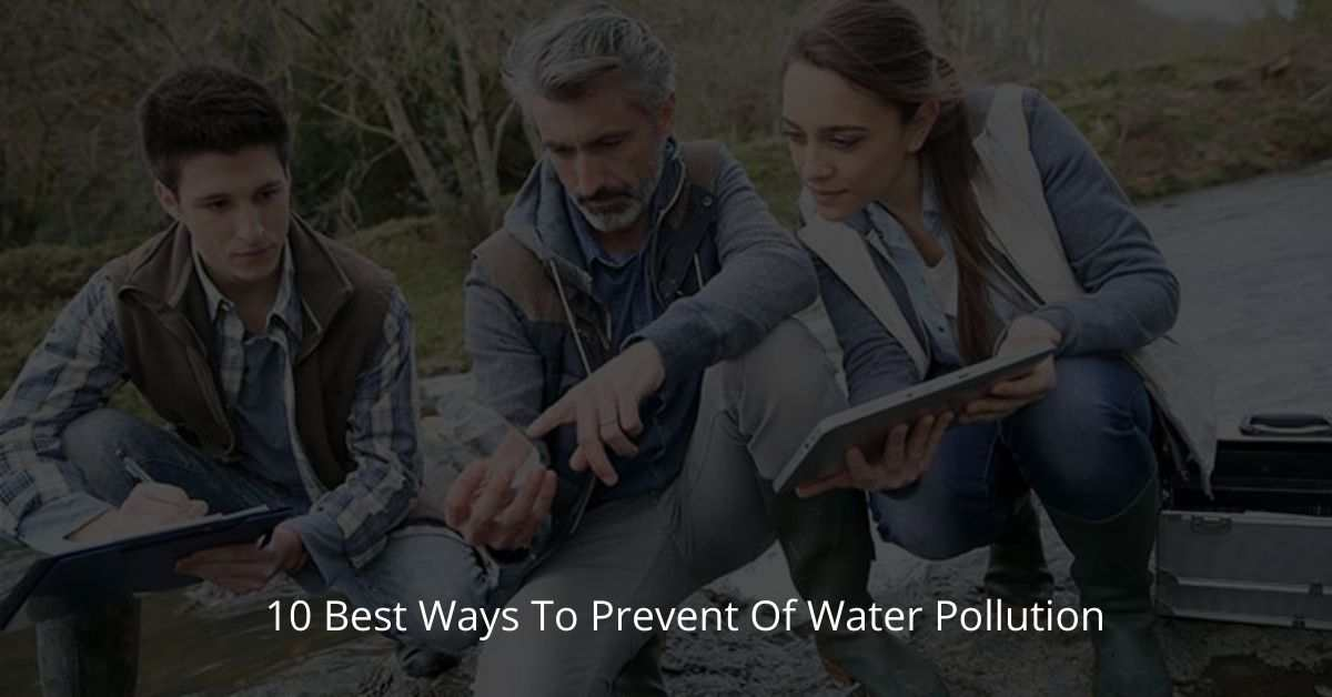 10 Best Ways To Prevent Of Water Pollution