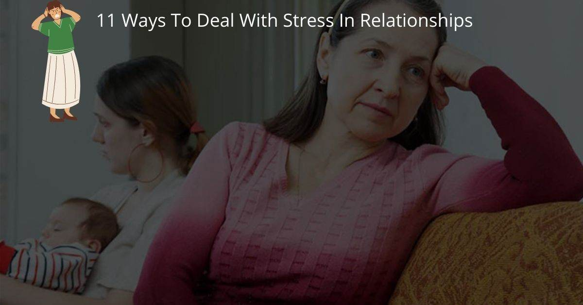 11 Ways To Deal With Stress In Relationships