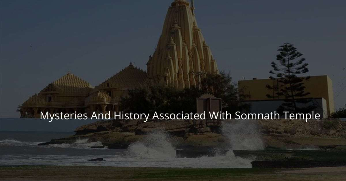 Mysteries And History Associated With Somnath Temple