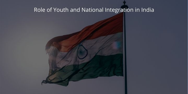 Role Of Youth and National Integration in India