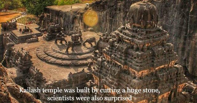 Kailash temple was built by cutting a huge stone, scientists were also surprised