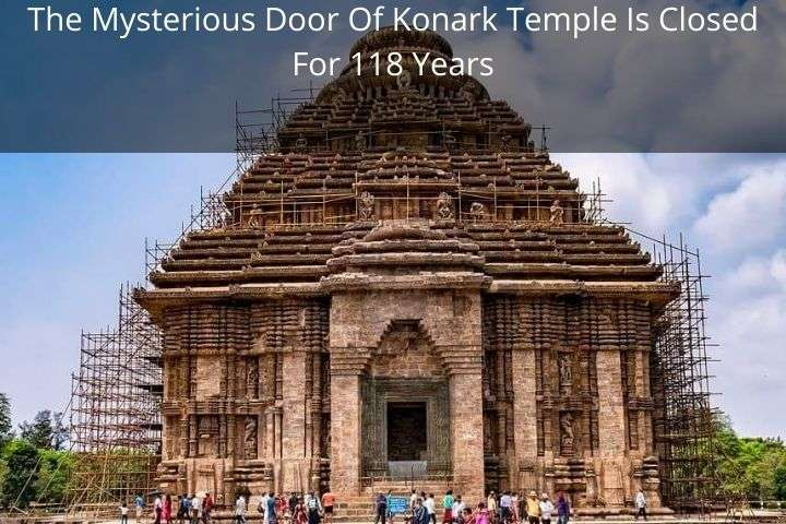 The Mysterious Door Of Konark Temple Is Closed For 118 Years